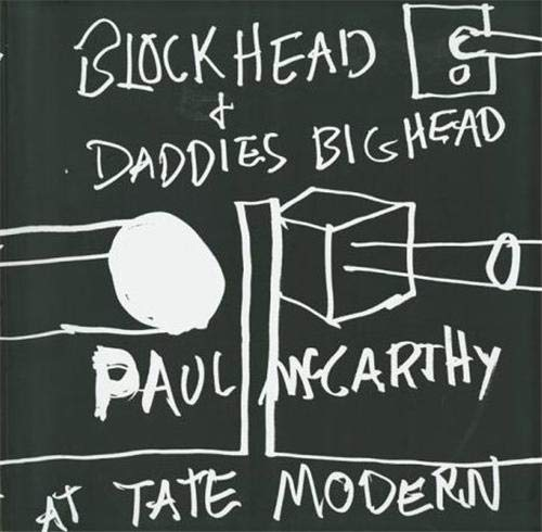 Paul McCarthy at Tate Modern: Block Head: Glennie, Sarah., Frances