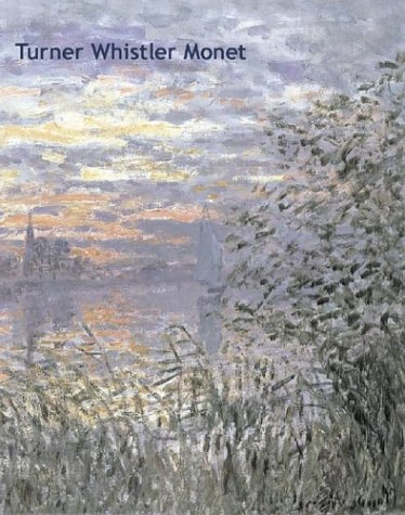 9781854375322: Turner, Whistler, Monet: Impressionist Visions