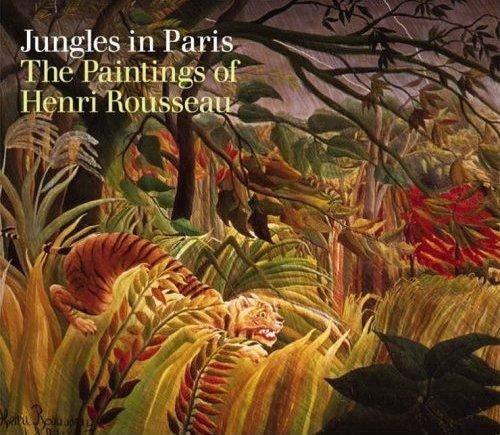 Henri Rousseau: Jungles in Paris: Christopher Green