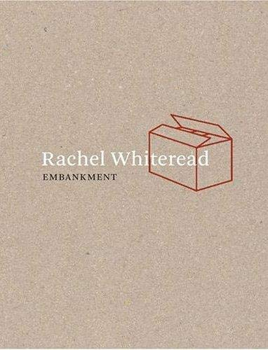 Rachel Whiteread: Embarkment: Wood, Catherine & Gordon Burn (essays): Rachel Whiteread (...