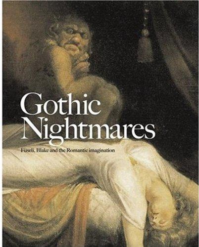 Gothic Nightmares: Fuseli, Blake and the Romantic: Myrone, Martin