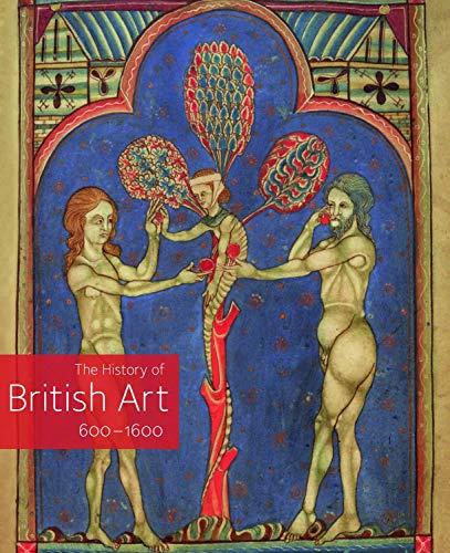 9781854376503: The History of British Art: 600 - 1600