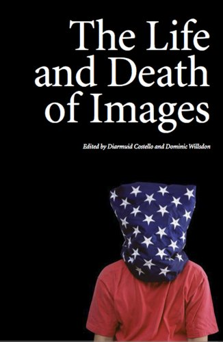 9781854376589: The Life and Death of Images /Anglais