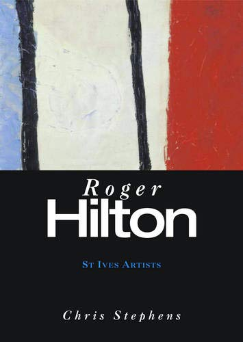 Roger Hilton (St Ives Artists series): Chris Stephens