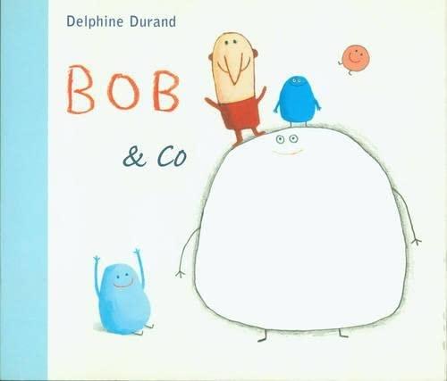 Bob and Co.: Delphine Durand