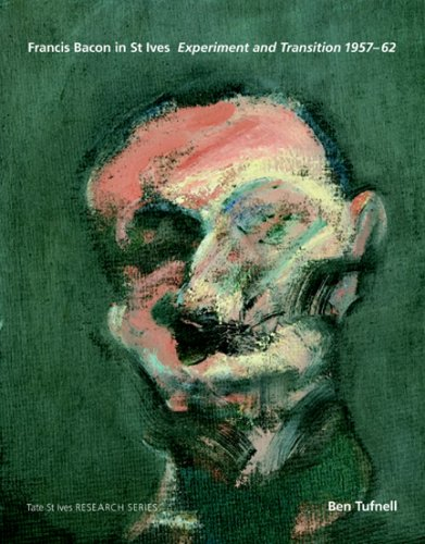 9781854377524: Francis Bacon in St Ives: Experiment and Transition 1957-62