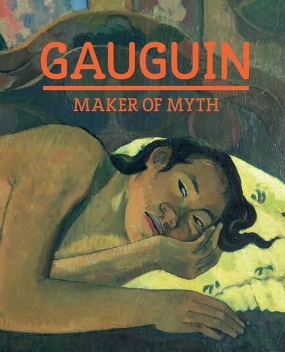 Gauguin: Maker of Myth: Ed. Thomson, Belinda