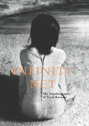 9781854379658: Infinity net, the autobiography of Yayoi Kusama