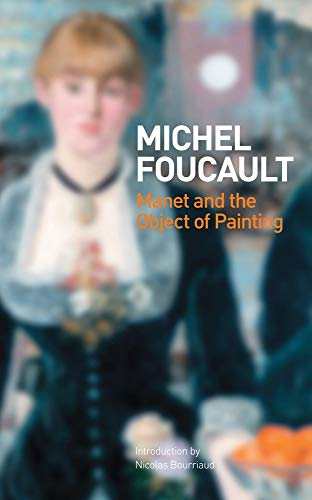 Manet and the Object of Painting: Michel Foucault
