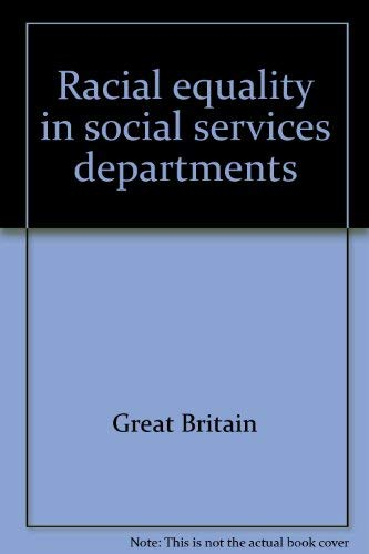 Racial Equality In Social Services Departments: A Survey of Equal Opportunity Policies in Social ...