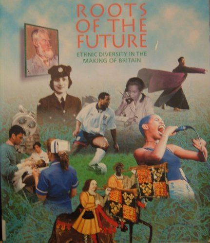 9781854421791: Roots of the Future: Ethnic Diversity in the Making of Britain