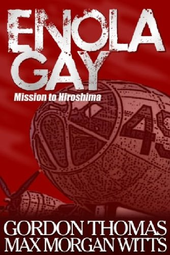 Enola Gay: Mission to Hiroshima: Thomas, Gordon;Morgan Witts, Max
