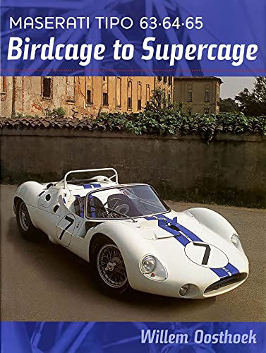 Maserati Tipo 63, 64, 65: Birdcage to Supercage: Oosthoek, Willem