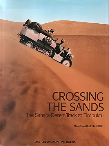9781854432223: Crossing the Sands: The Sahara Desert Track to Timbuktu by Citroen Half Track