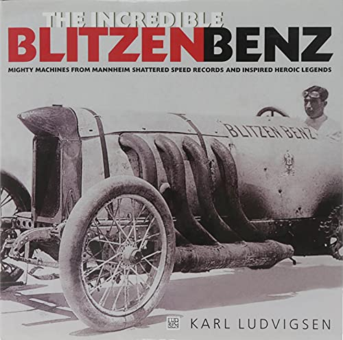 The Incredible Blitzen Benz: Karl Ludvigsen