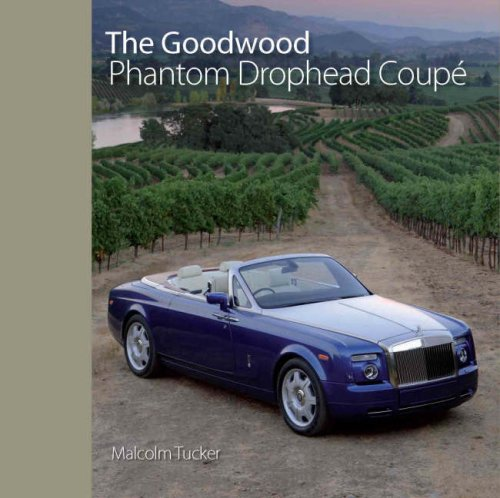 The Goodwood Phantom Drophead Coupe (Hardback): Malcolm Tucker