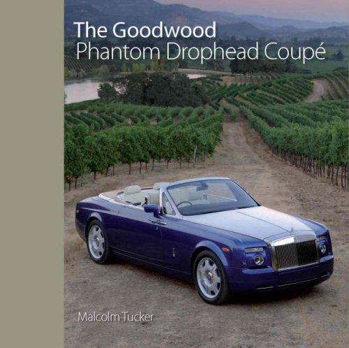 The Goodwood Phantom Drophead Coupe: Tucker, Malcolm