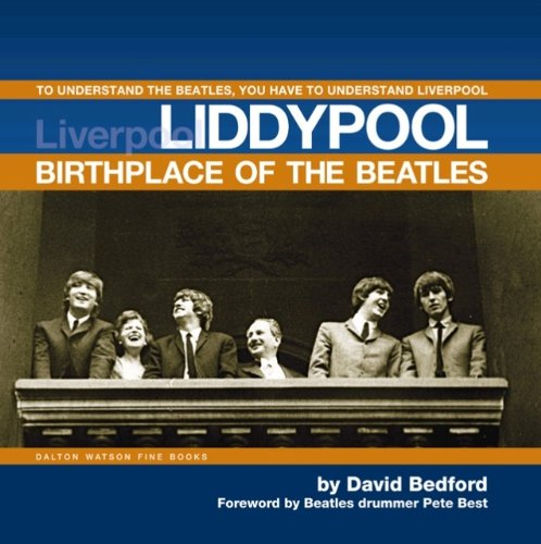 Liddypool: Birthplace of The Beatles: Bedford, David