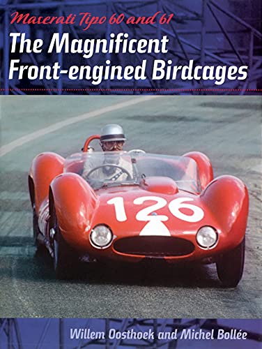 Maserati Tipo 60 and 61: The Magnificent Front Engined Birdcages (Hardback): Willem Oosthoek, ...