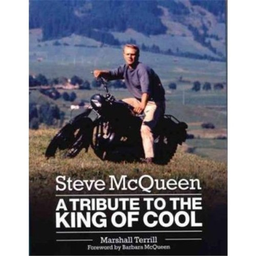 Steve McQueen: A Tribute to the King of Cool: Terrill, Marshall