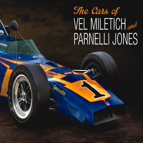 The Cars of Vel Miletich and Parnelli Jones: Dilamarter, Jim; Wicks, Ren