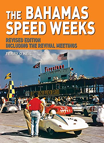 Bahamas Speed Weeks: Revised Edition Including the Revival Meetings (Hardback): Terry O Neil