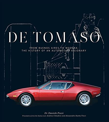 9781854432780: De Tomaso: From Buenos Aires to Modena, the History of an Automotive Visionary