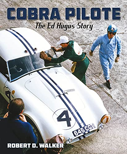 Cobra Pilote: The Ed Hugus Story: Walker, Robert D.
