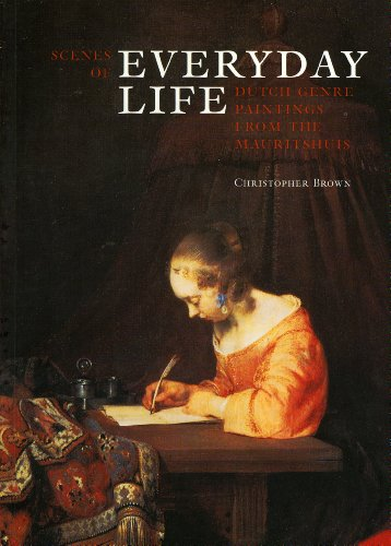 Scenes of Everyday Life: Dutch Genre Paintings from the Mauritshuis (9781854441263) by Brown, Christopher