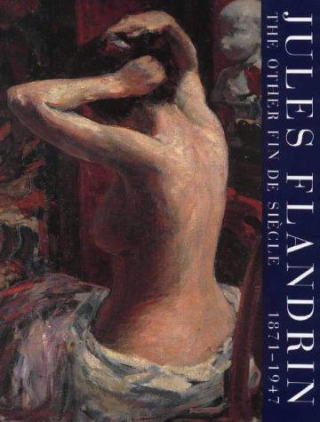 Jules Flandrin, 1871-1947: The Other Fin De: Simpson, Juliet; Flandrin,