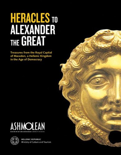 9781854442543: From Heracles to Alexander the Great: Treasures from the Royal Capital of Macedon, an Hellenic Kingdom in the Age of Democracy