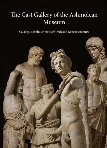 9781854442666: The Cast Gallery of the Ashmolean Museum: Catalogue of Plaster Casts of Greek and Roman Sculpltures