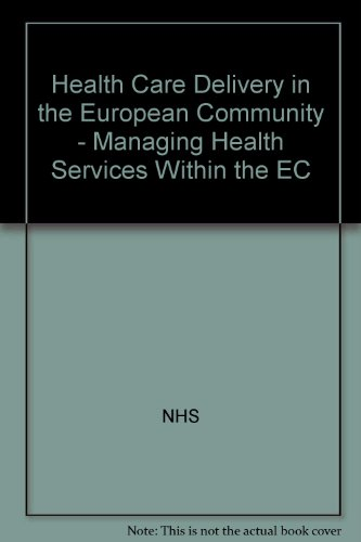 Health Care Delivery in the European Community - Managing Health Services Within the EC: NHS