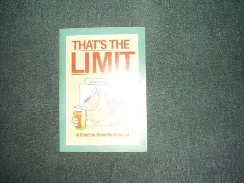 That's the Limit: Guide to Sensible Drinking: Health Education Authority