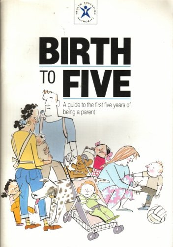 Birth to Five 1992-93: Health Education Authority