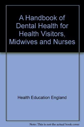 A Handbook of Dental Health for Health: Health Education Authority