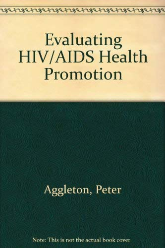 Evaluating HIV/AIDS Health Promotion (9781854482587) by Peter Aggleton; Diane Moody; Andrea Young