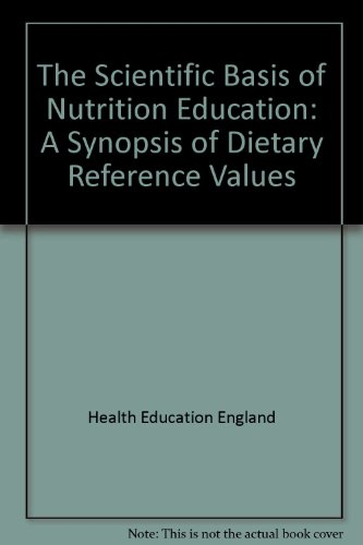 The Scientific Basis of Nutrition Education: A: Health Education Authority