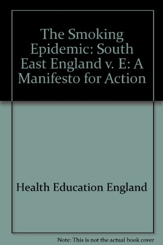 THE SMOKING EPIDEMIC: A MANIFESTO FOR ACTION: HEALTH EDUCATION AUTHORITY