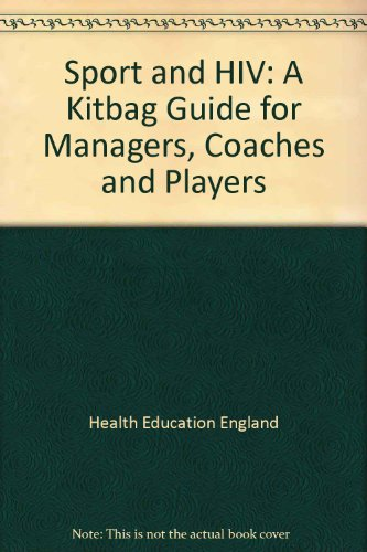 Sport and HIV: A Kitbag Guide for: Health Education Authority