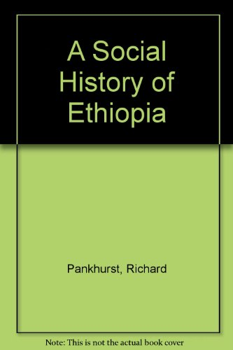 A Social History of Ethiopia: The Northern: Pankhurst, Richard; University