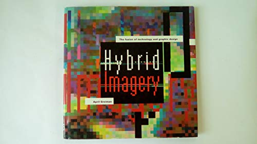 9781854543547: Hybrid imagery: the fusion of technology and graphic design