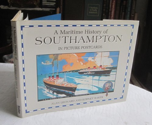 Maritime History of Southampton in Picture Postcards: Alan Leonard, Rodney