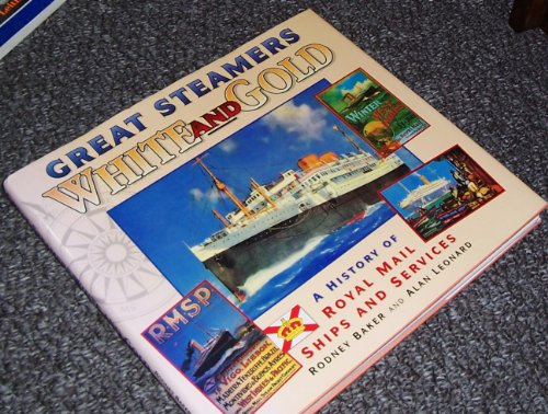 9781854550750: Great Steamers White and Gold: History of Royal Mail Ships and Services