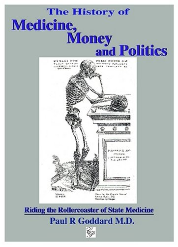 9781854570505: The History of Medicine, Money and Politics: Riding the Rollercoaster of State Medicine