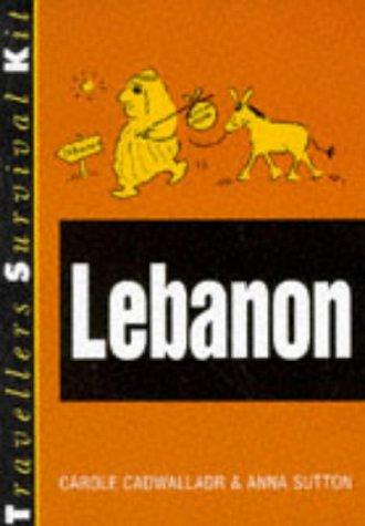 Travellers Survival Kit: Lebanon.: Cadwalladr, Carole ; Sutton, Anna
