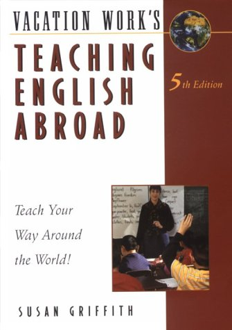 9781854582508: Teaching English Abroad: Teach Your Way Around the World! (Teaching English Abroad, 5th ed)