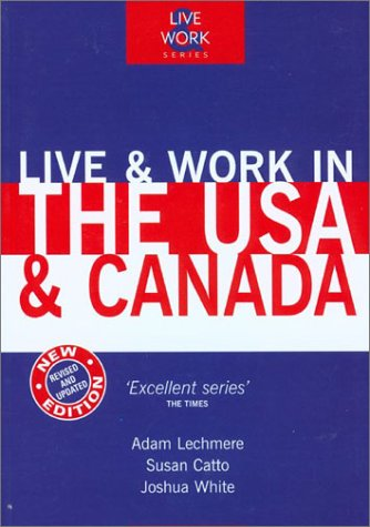 9781854582829: Live & Work in The USA & Canada, 3rd (Live and Work)