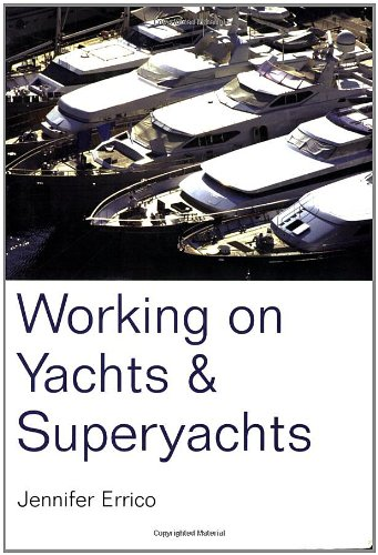 9781854582959: Working on Yachts and Superyachts (Working on Yachts & Superyachts)