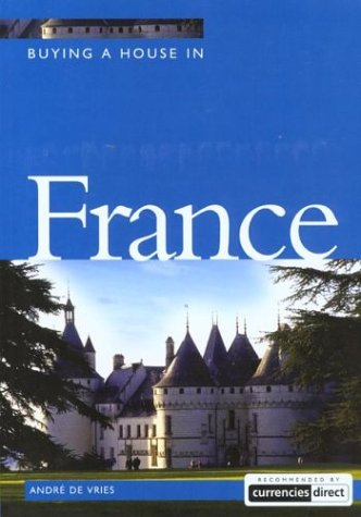 9781854582980: Buying a House in France (Buying a House - Vacation Work Pub)